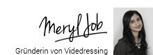 Meryl Job, Gründerin von Videdressing
