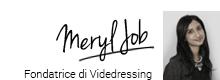 Meryl Job - Fondatrice di Videdressing