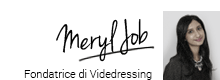 Meryl Job - Fondatrice di Videdressing